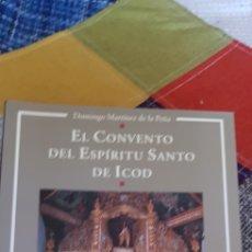 Libros de segunda mano: LIBRO EL CONVENTO DEL ESPÍRITU SANTO DE ICOD. Lote 280663458