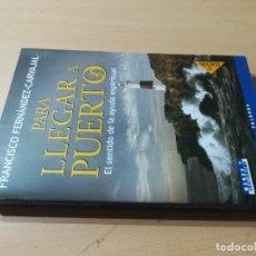 Libros de segunda mano: PARA LLEGAR A PUERTO / FRANCISCO FERNANDEZ CARVAJAL / PALABRA / AK76. Lote 280846833