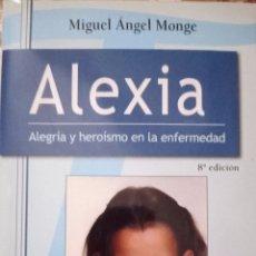 Libros de segunda mano: ALEXIA: ALEGRIA Y HEROISMO EN LA EMFERMEDAD. Lote 282218158
