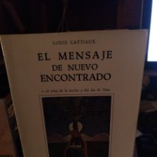Libros de segunda mano: LOUIS CATTIAUX. EL MENSAJE DE NUEVO ENCONTRADO. EDICIONES RONDAS 1978. Lote 283107148