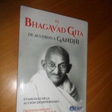 Libros de segunda mano: EL BHAGAVAD GITA DE ACUERDO A GANDHI - EDITORIAL : KIER - DISPONGO DE MAS LIBROS. Lote 283629758