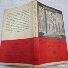 Livros em segunda mão: CRISTIANISMO PRIMITIVO Y PAIDEA GRIEGA - W. JAEGER - FONDO CULTURA PRIMERA 1965 147 PAG + INFO. Lote 283824368