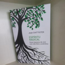 Libros de segunda mano: JOAN CHITTISTER - ESPIRITU RADICAL DOCE MANERAS DE VIVIR UNA VIDA LIBRE ... - DISPONGO DE MAS LIBROS. Lote 284716928
