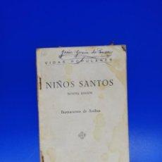 Libros de segunda mano: NIÑOS SANTOS. 9ª EDICION. ILUSTRACIONES DE ARRIBAS. VIDAS POPULARES. 1942. PAGS. 162.. Lote 285055763
