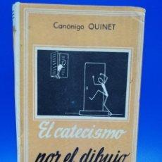 Libros de segunda mano: EL CATECISMO POR EL DIBUJO. CANONIGO QUINET. EDITORIAL VILAMALA. 1960. PAGS. 203.. Lote 285067968