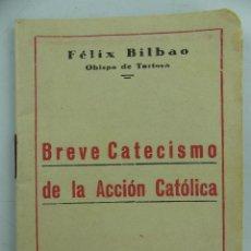 Livres d'occasion: BREVE CATECISMO DE LA ACCION CATOLICA POR FELIX BILBAO ZARAGOZA 1939. Lote 285539023