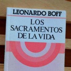 Libri di seconda mano: LOS SACRAMENTOS DE LA VIDA LEONARDO BOFF. Lote 286271363