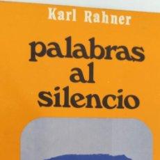 Livres d'occasion: PALABRAS AL SILENCIO. KARL RAHNER. VERBO DIVINO.. Lote 286676693