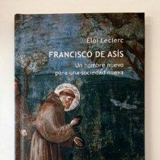 Livres d'occasion: FRANCISCO DE ASÍS. UN HOMBRE NUEVO PARA UNA SOCIEDAD NUEVA.- ÉLOI LECLERC (2012). Lote 286997478