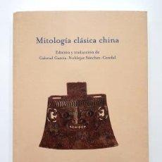 Livres d'occasion: MITOLOGÍA CLÁSICA CHINA.- GABRIEL GARCÍA-NOBLEJAS SÁNCHEZ-CENDAL (2004). Lote 286982658