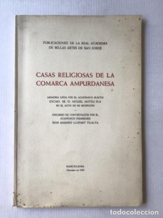CASAS RELIGIOSAS DE LA COMARCA AMPURDANESA. MEMORIA... - MATEU PLA, MIGUEL Y LLOPART VILALTA, AMADEO (Libros de Segunda Mano - Religión)