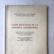 Libros de segunda mano: CASAS RELIGIOSAS DE LA COMARCA AMPURDANESA. MEMORIA... - MATEU PLA, MIGUEL Y LLOPART VILALTA, AMADEO. Lote 287248423