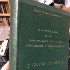 Livres d'occasion: ME LO AGENDO 87 JULIÁN FERNÁNDEZ INSTANTÁNEAS DE UN SENTIMIENTO DE LA VIDA OPTIMISTA ¿QUIÉN ES DIOS?. Lote 287307958