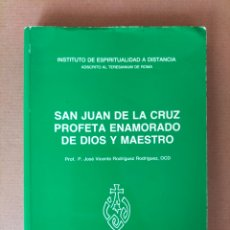 Libros de segunda mano: SAN JUAN DE LA CRUZ PROFETA ENAMORADO DE DIOS Y MAESTRO. JOSÉ VICENTE RODRÍGUEZ RODRÍGUEZ. LIBRO. Lote 287486628