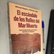Libros de segunda mano: EL ESCÁNDALO DE LOS ROLLOS DEL MAR MUERTO / M. BAIGENT Y R. LEIGH / MARTÍNEZ ROCA 1992. Lote 287779708