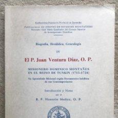 Libros de segunda mano: EL P. JUAN VENTURA DÍAZ, MISIONERO DOMINICO MONTAÑÉS EN EL REINO DE TUNKIN (1715-1724). Lote 287875188