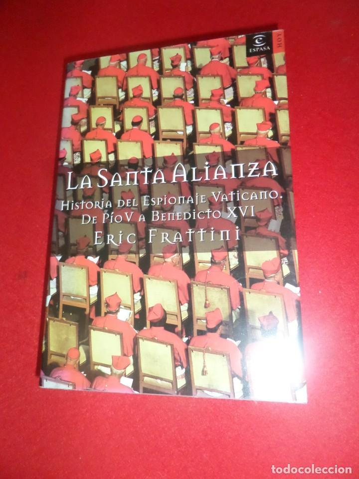 LA SANTA ALIANZA HISTORIA DEL ESPIONAJE VATICANO - ERIC FRATTINI - DISPONGO DE MAS LIBROS (Libros de Segunda Mano - Religión)
