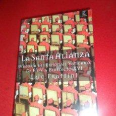 Libros de segunda mano: LA SANTA ALIANZA HISTORIA DEL ESPIONAJE VATICANO - ERIC FRATTINI - DISPONGO DE MAS LIBROS. Lote 287983418