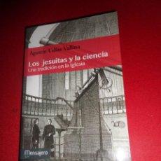 Libros de segunda mano: LOS JESUITAS Y LA CIENCIA UNA TRADICION EN LA IGLESIA AGUSTIN UDIAS VALLINA DISPONGO DE MAS LIBROS. Lote 287984058