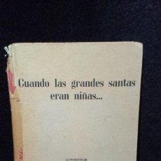 Libros de segunda mano: CUANDO LAS GRANDES SANTAS ERAN NIÑAS - COLECCION OLIMPO - HELENIA FOIX. Lote 287992333