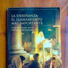 Libros de segunda mano: LIBRO RELIGIÓN LA ENSEÑANZA: EL LLAMAMIENTO MÁS IMPORTANTE. Lote 288214568