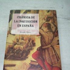 Libros de segunda mano: JOSEPH PÉREZ, CRÓNICA DE LA INQUISICIÓN ESPAÑOLA. Lote 288215723