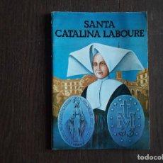 Libros de segunda mano: LIBRO RELIGIOSO, SANTA CATALINA LABOURE, 150 ANIVERSARIO DE LAS APARICIONES DE LA VIRGEN. AÑO 1980. Lote 288216128