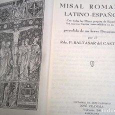Libros de segunda mano: MISAL ROMANO LATINO ESPAÑOL. R. P. BALTASAR DEL CASTILLO. EDICIÓN 1.945. Lote 288231458