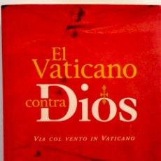 Libros de segunda mano: EL VATICANO CONTRA DIOS. LOS MILENARIOS. EL LIBRO PROHIBIDO POR EL VATICANO. Lote 288412338