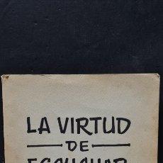 Libros de segunda mano: PRECIOSO LIBRO LA VIRTUD DE ESCUCHAR. G. ROVIROSA. MADRID 1962. Lote 288417478