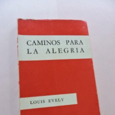 Libros de segunda mano: CAMINOS PARA LA ALEGRÍA. EVELY, LOUIS. 2ª ED. COLECCIÓN HINENNI SÍGUEME 1966. Lote 288600123