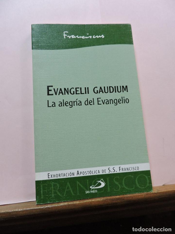 EVANGELII GAUDIUM. LA ALEGRÍA DEL EVANGELIO. FRANCISCUS. EXHORTACIÓN APOSTÓLICA. SAN PABLO 2013 (Libros de Segunda Mano - Religión)