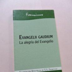 Libros de segunda mano: EVANGELII GAUDIUM. LA ALEGRÍA DEL EVANGELIO. FRANCISCUS. EXHORTACIÓN APOSTÓLICA. SAN PABLO 2013. Lote 288600683