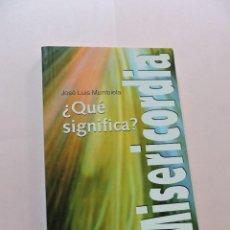 Libros de segunda mano: ¿QUÉ SIGNIFICA MISERICORDIA? MUMBIELA, JOSÉ LUIS. EDICIONES PALABRA 2013. Lote 288601043