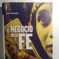 Libros de segunda mano: EL NEGOCIO DE LA FE. GONZALO, JUAN. PRIMERA EDICIÓN. MARTÍNEZ ROCA. MR AHORA.. Lote 288745203