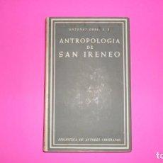Libros de segunda mano: ANTROPOLOGÍA DE SAN IRENEO, ANTONIO ORBE, ED. BIBLIOTECA DE AUTORES CRISTIANOS, TAPA DURA. Lote 288954533