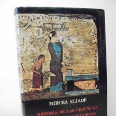 Libros de segunda mano: MIRCEA ELIADE. HISTORIA DE LAS CREENCIAS Y DE LAS IDEAS RELIGIOSAS. IV. LAS RELIGIONES EN SUS TEXTOS. Lote 288983983