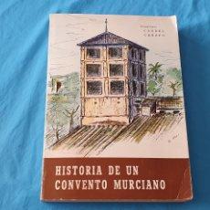Libros de segunda mano: HISTORIA DE UN CONVENTO MURCIANO - FRANCISCO CANDEL CRESPO - MURCIA 1977. Lote 289251243