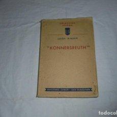 Libros de segunda mano: KONNERSREUTH.LUIA RINSER.COLECCION PRISMA .EDICIONES DISNOR SAN SEBASTIAN 1955. Lote 289322563