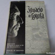 Libros de segunda mano: IGNACIO DE LOYOLA. DESCLEE DE GROUWER 1956. DEDICATORIA DE MIQUEL ALTISENT I DOMENJÓ. 347 PAG.. Lote 289359413