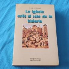 Libros de segunda mano: LA IGLESIA ANTE EL RETO DE LA HISTORIA - JEAN DUMONT - ENCUENTRO EDICIONES. Lote 289401438