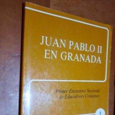 Libros de segunda mano: JUAN PABLO II EN GRANADA. PRIMER ENCUENTRO NACIONA DE EDUCADORES CRISTIANOS. BUEN ESTADO. Lote 289640273