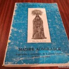 Libros de segunda mano: MADRE ADMIRABLE, EXPLICACION Y COMENTARIOS DE LA LETANIA LAURETANA DE MARIA, SANTI FRANCISCO COMPANY. Lote 289754728
