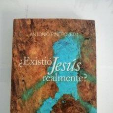 Libros de segunda mano: ¿EXISTIÓ JESÚS REALMENTE? ANTOÑIO PIÑERO. Lote 289901748