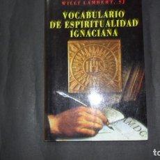 Libros de segunda mano: VOCABULARIO DE ESPIRITUALIDAD IGNACIANA, WILLI LAMBERT, ED. MENSAJERO. Lote 293738478