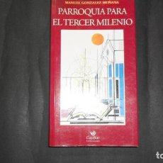 Libros de segunda mano: PARROQUIA PARA EL TERCER MILENIO, MANUEL GONZÁLEZ MUÑANA, ED. CAJASUR. Lote 293738743