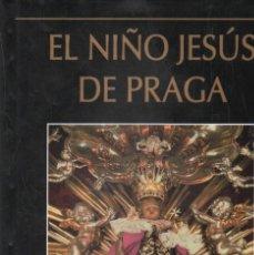 Libros de segunda mano: EL NIÑO JESUS DE PRAGA. VV.AA. A-RE-1601.. Lote 293902188