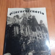 Libros de segunda mano: IS-87 CINCUENTENARIO CÁDIZ TAPA BLANDA 238 PAG. MEDIDAS 30X21. Lote 293972373
