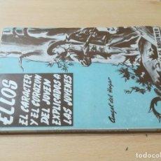 Libros de segunda mano: ELLOS EL CARÁCTER Y EL CORAZON DE JESUS EXPLICADOS A LOS JOVENES / ANGEL DEL HOGAR / DESCLEE DE BROU. Lote 294935848