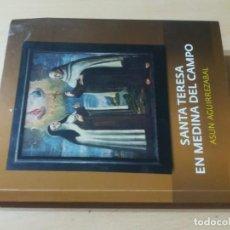 Libros de segunda mano: SANTA TERESA EN MEDINA DEL CAMPO / ASUN AGUIRREZABAL / / AL97. Lote 294941503